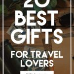 20 Best gifts for travel lovers