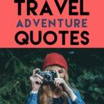 88 Best Travel Adventure Quotes
