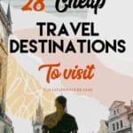 28 Cheap Travel Destinations Around The World