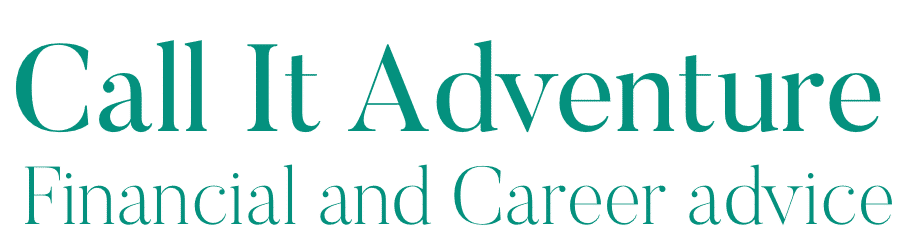 Call It Adventure Financial and Career advice